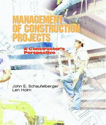 Management of Construction Projects: A Constructor's Perspective (Hardback)