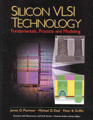 Silicon VLSI Technology: Fundamentals, Practice, and Modeling: United States Edition (Hardback)