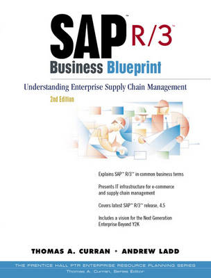 SAP R/3 Business Blueprint: Understanding Enterprise Supply Chain Management (Paperback)