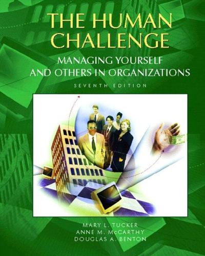 The Human Challenge: Managing Yourself and Others in Organizations (Hardback)
