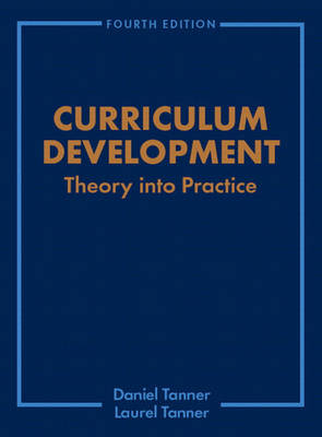 Curriculum Development: Theory into Practice (Hardback)