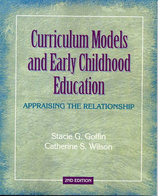 Curriculum Models and Early Childhood Education: Appraising the Relationship (Paperback)
