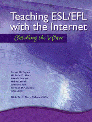 Teaching ESL/EFL with the Internet: Catching the Wave (Paperback)