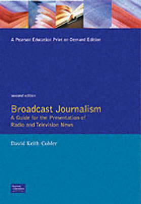Broadcast Journalism: A Guide for the Presentation of Radio and Television News (Paperback)