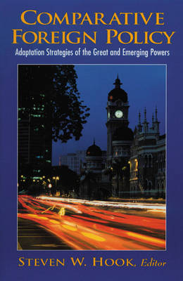 Comparative Foreign Policy: Adaptation Strategies of the Great and Emerging Powers (Paperback)