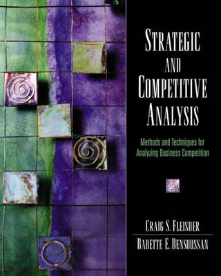 Strategic and Competitive Analysis: Methods and Techniques for Analyzing Business Competition (Paperback)