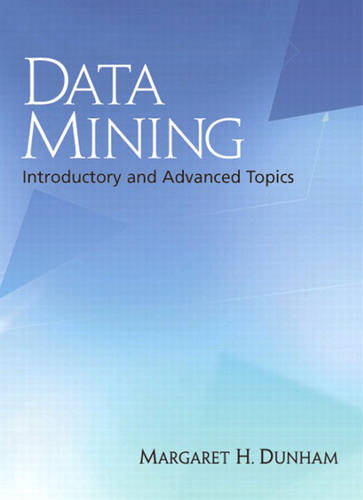 Data Mining: Introductory and Advanced Topics (Paperback)