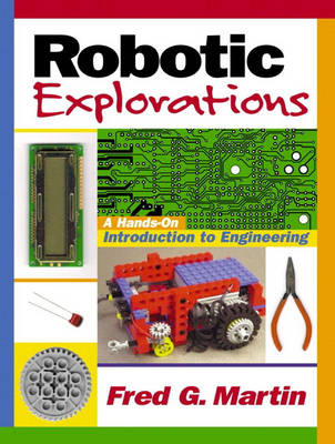Robotic Explorations: A Hands-on Introduction to Engineering (Paperback)