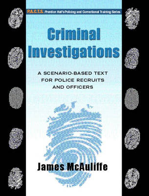 Criminal Investigations: A Scenario-Based Text for Police Recruits and Officers (Paperback)