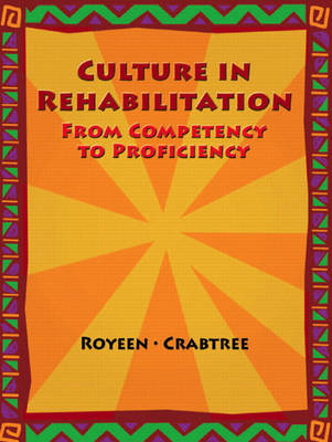 Culture in Rehabilitation: From Competency to Proficiency (Paperback)