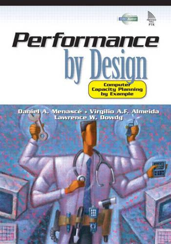 Performance by Design: Computer Capacity Planning (Hardback)