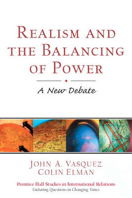 Realism and the Balancing of Power: A New Debate (Paperback)