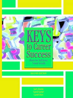 Keys to Career Success: How to Achieve Your Goals (Paperback)