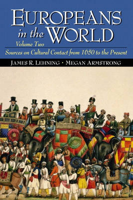 Europeans in the World: Sources on Cultural Contact, Volume 2 (from 1650 to the Present) (Paperback)