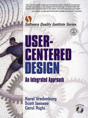 User-Centered Design: An Integrated Approach (Paperback)