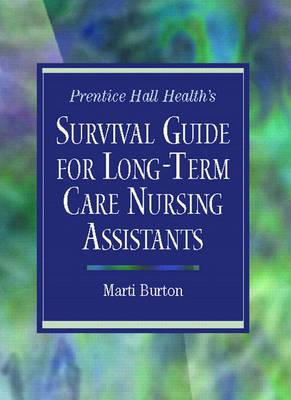 Prentice Hall Health's Survival Guide for Long-Term Care Nursing Assistants (Paperback)