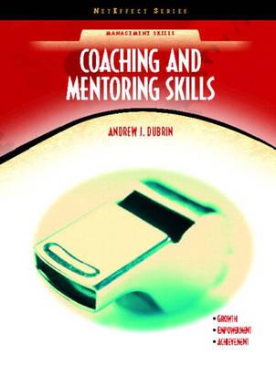 Coaching and Mentoring Skills (NetEffect Series) (Paperback)