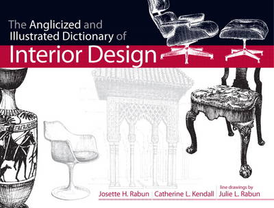 The Anglicized and Illustrated Dictionary of Interior Design (Paperback)
