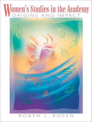 Women's Studies in the Academy: Origins and Impact (Paperback)