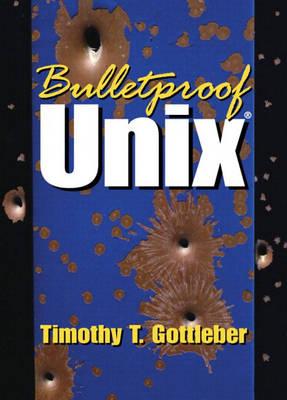 Bulletproof UNIX (Paperback)