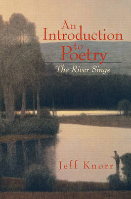An Introduction to Poetry: The River Sings (Paperback)