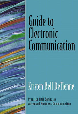Guide to Electronic Communication (Guide to Business Communication Series) (Paperback)
