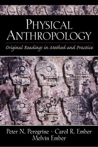 Physical Anthropology: Original Readings in Method and Practice (Paperback)