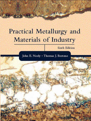 Practical Metallurgy and Materials of Industry (Hardback)