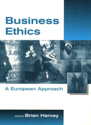 BUSINESS ETHICS: EUROPEAN APPROACH (Paperback)