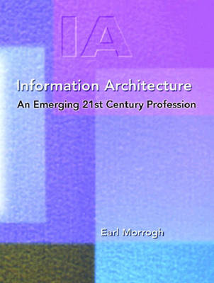 Information Architecture: An Emerging 21st Century Profession (Paperback)