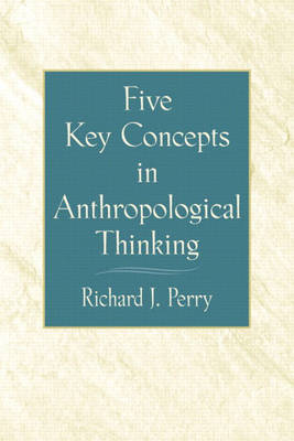Five Key Concepts in Anthropological Thinking (Paperback)