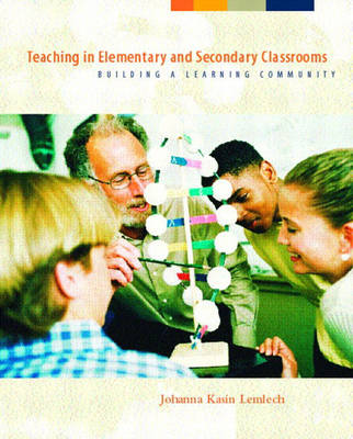 Teaching in Elementary and Secondary Classrooms: Building a Learning Community (Paperback)