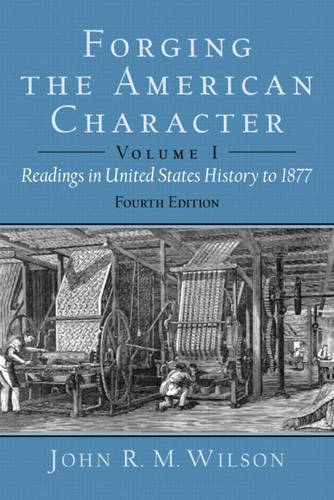 Forging the American Character: Readings in United States History Since 1865, Volume 2 (Paperback)