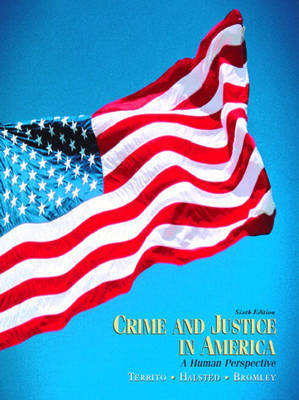 Crime and Justice in America: A Human Perspective (Hardback)