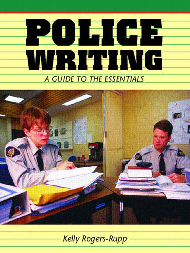 Police Writing: A Guide to the Essentials (Paperback)