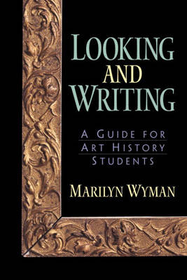 Looking and Writing: A Guide for Art History Students (Paperback)