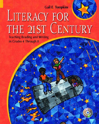 Literacy for the 21st Century: Teaching Reading and Writing in Grades 4 Through 8 (Paperback)