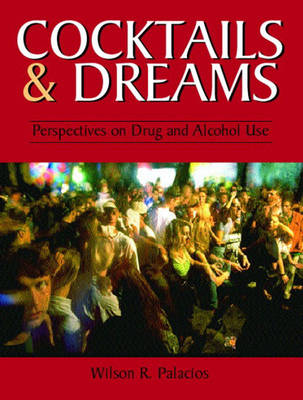 Cocktails and Dreams: Perspectives on Drug and Alcohol Use (Paperback)