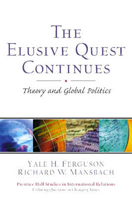 The Elusive Quest Continues: Theory and Global Politics (Paperback)