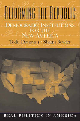 Reforming the Republic: Democratic Institutions for the New America (Paperback)