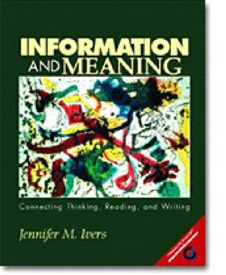 Information and Meaning: Connecting Thinking, Reading, and Writing (Paperback)