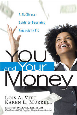 You and Your Money: A No-Stress Guide to Becoming Financially Fit (Paperback)