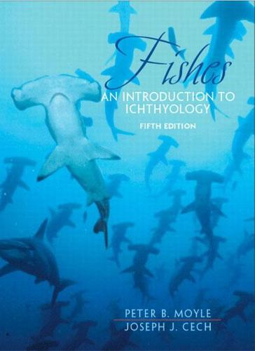 Fishes: An Introduction to Ichthyology (Paperback)