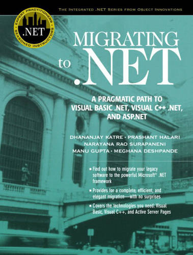 Migrating to .NET: A Pragmatic Path to Visual Basic .NET, Visual C++ .NET, and ASP.NET (Paperback)