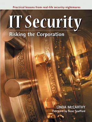 IT Security: Risking the Corporation (Paperback)