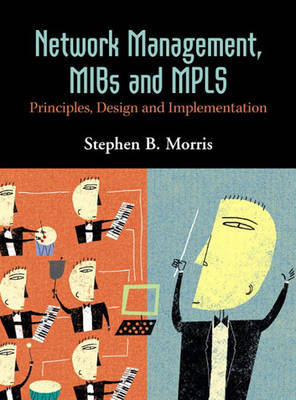 Network Management, MIBs and MPLS: Principles, Design and Implementation (Hardback)