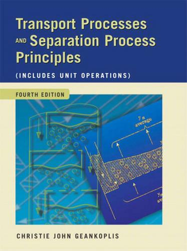 Transport Processes and Separation Process Principles (Includes Unit Operations) (Hardback)