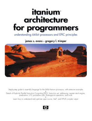 Itanium Architecture for Programmers: Understanding 64-Bit Processors and EPIC Principles (Paperback)