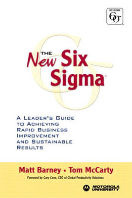 The New Six Sigma: A Leader's Guide to Achieving Rapid Business Improvement and Sustainable Results (Paperback)