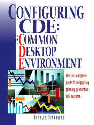 Configuring CDE: The Common Desktop Environment (Paperback)